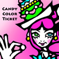 CANDY COLOR TICKET / カンカラチケット